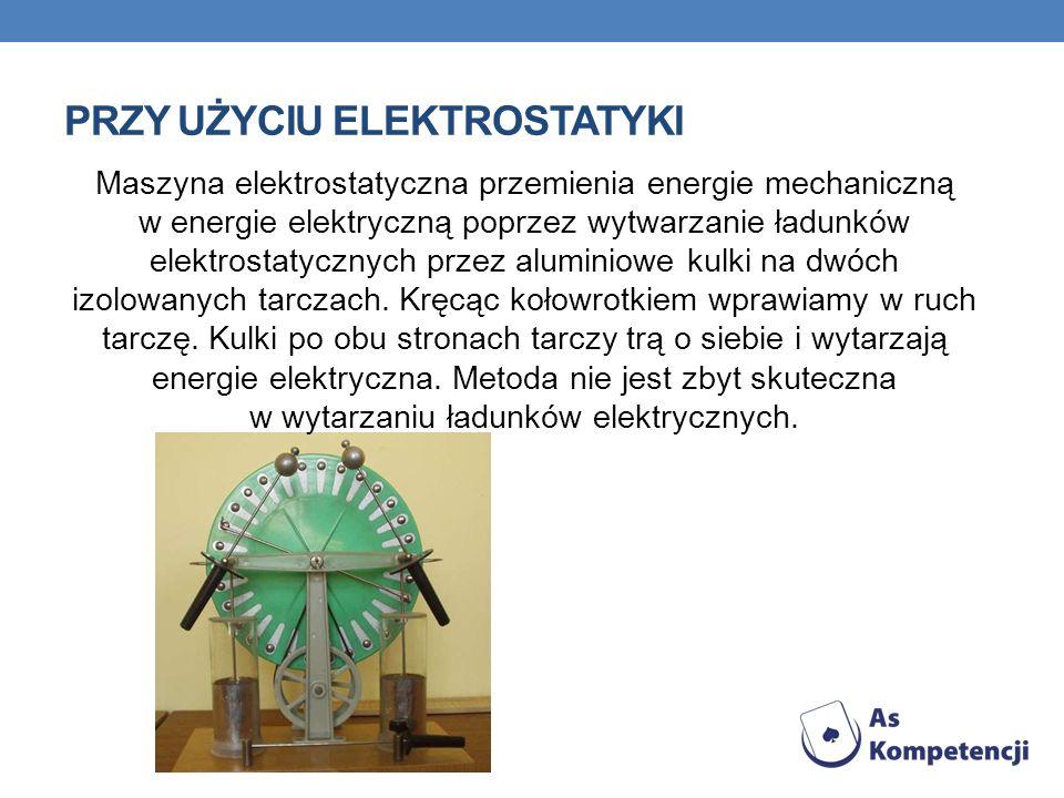 Przy Użyciu elektrostatyki
