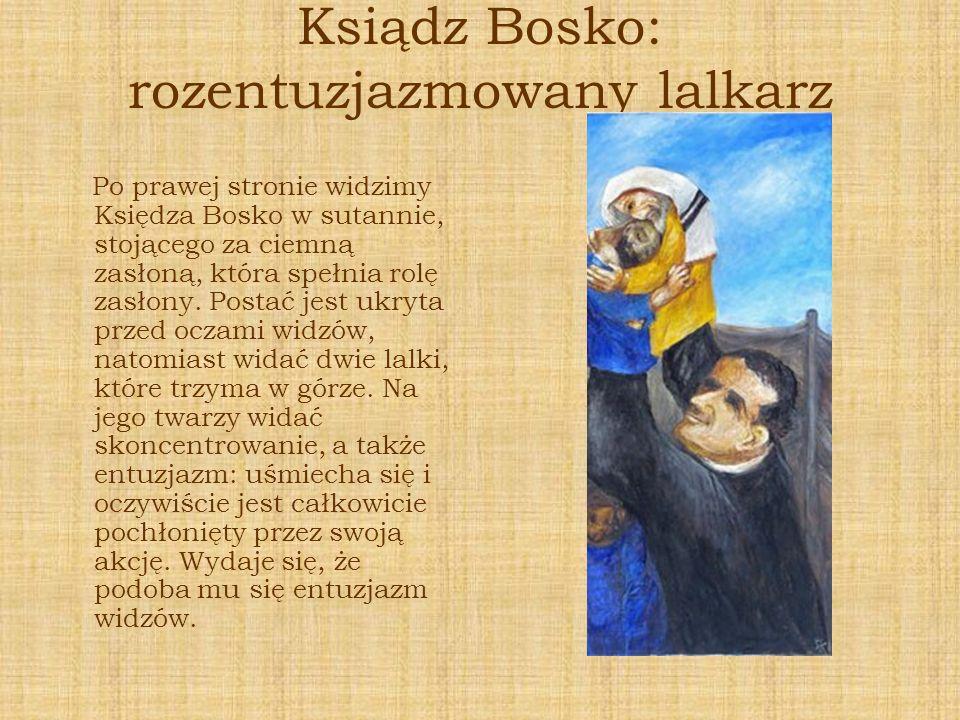 Ksiądz Bosko: rozentuzjazmowany lalkarz