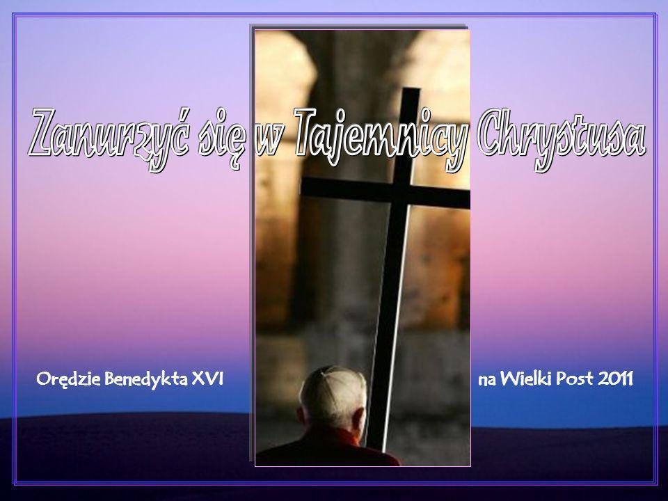 Orędzie Benedykta XVI na Wielki Post 2011