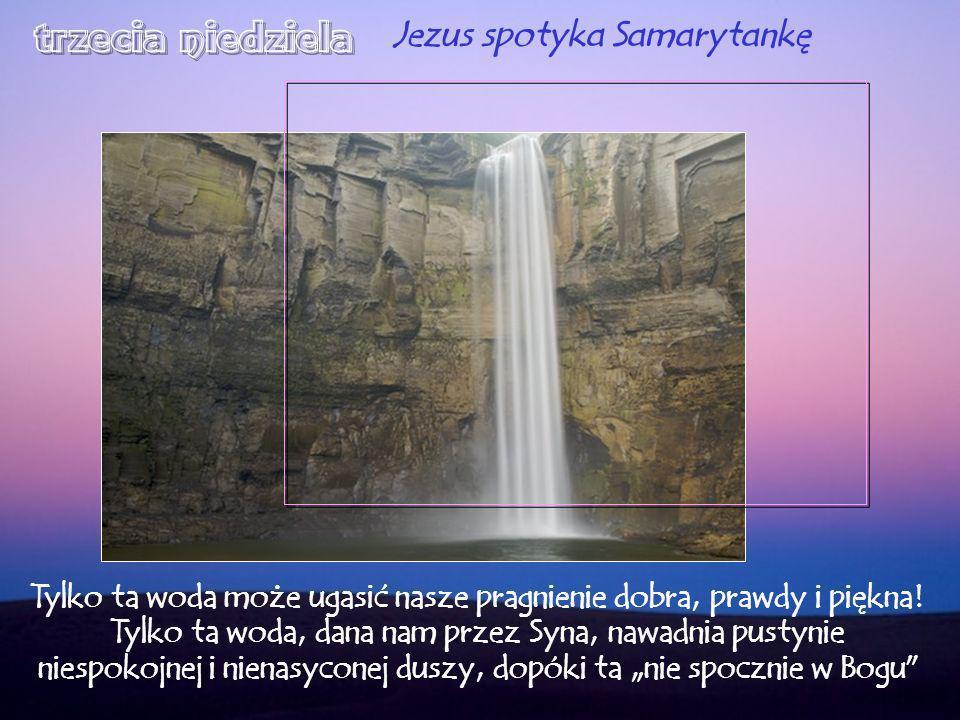 trzecia niedziela Jezus spotyka Samarytankę
