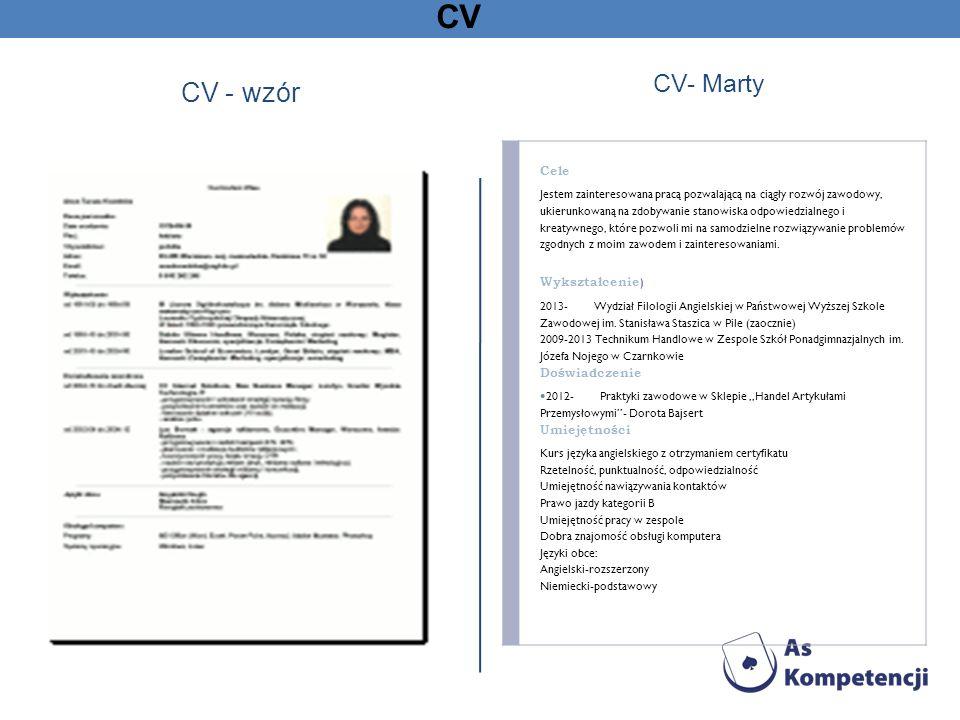 CV CV - wzór CV- Marty Cele Wykształcenie) Doświadczenie Umiejętności