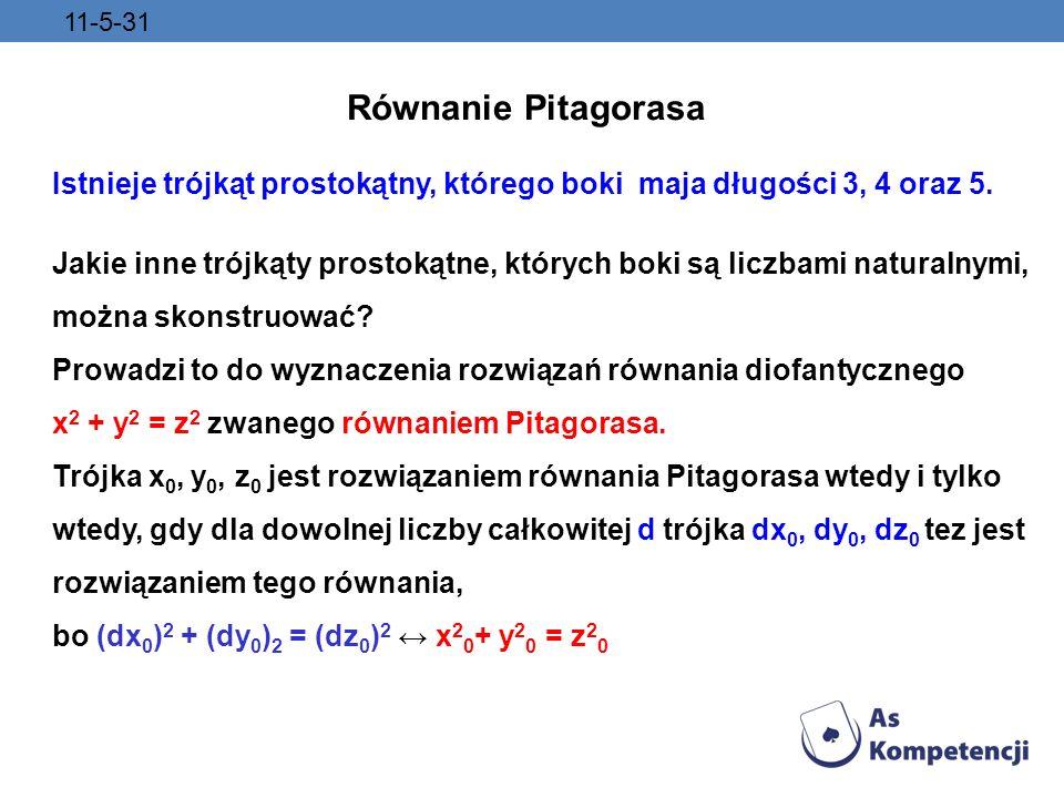 11-5-31Równanie Pitagorasa. Istnieje trójkąt prostokątny, którego boki maja długości 3, 4 oraz 5.