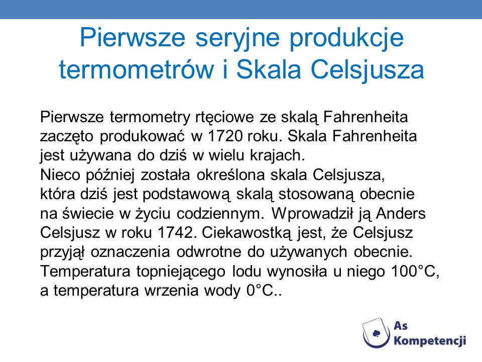 Pierwsze seryjne produkcje termometrów i Skala Celsjusza