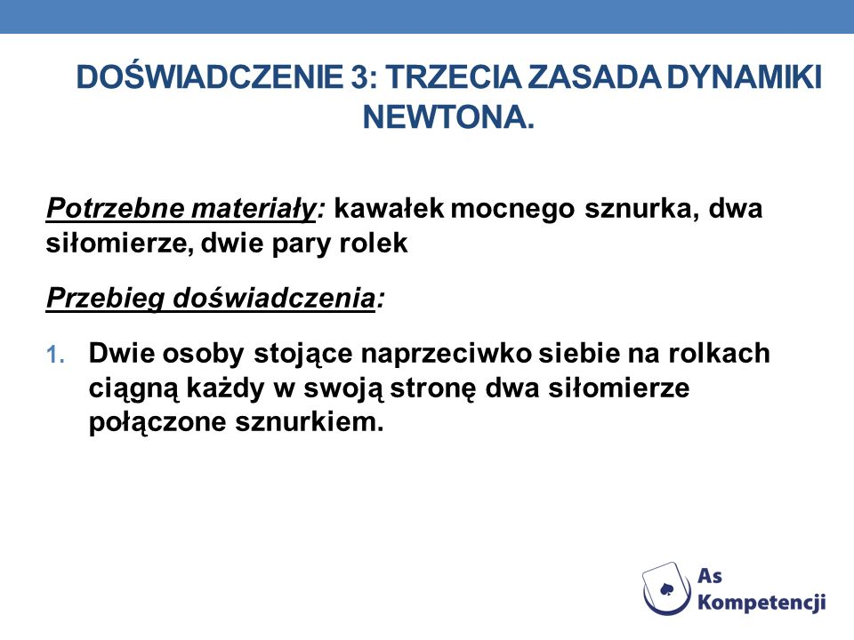 DOŚWIADCZENIE 3: Trzecia zasada dynamiki Newtona.
