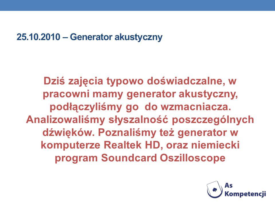 25.10.2010 – Generator akustyczny