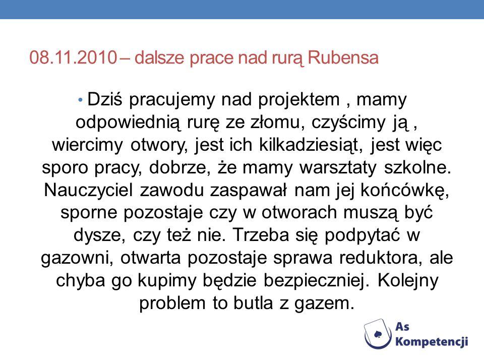 08.11.2010 – dalsze prace nad rurą Rubensa