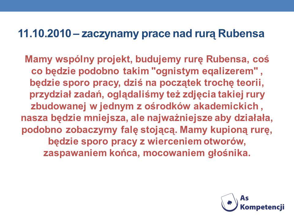 11.10.2010 – zaczynamy prace nad rurą Rubensa