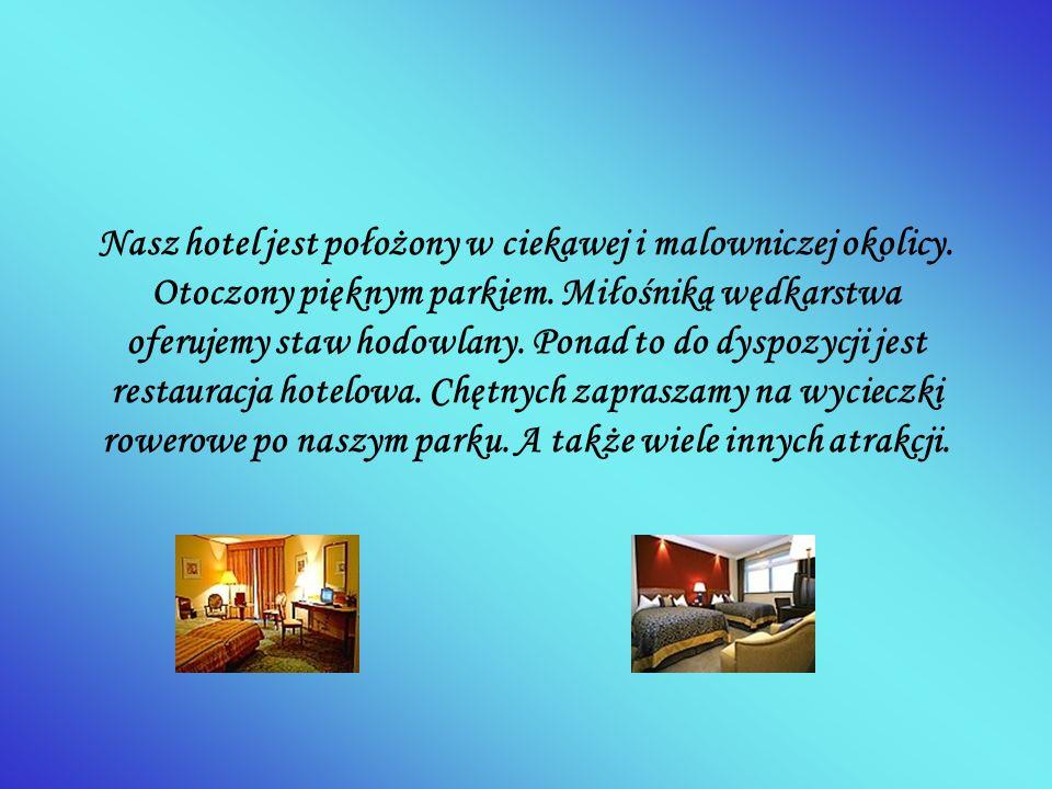 Nasz hotel jest położony w ciekawej i malowniczej okolicy