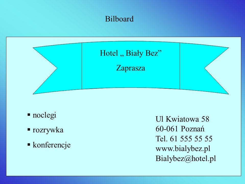 """BilboardHotel """" Biały Bez Zaprasza. noclegi. rozrywka. konferencje. Ul Kwiatowa 58. 60-061 Poznań."""