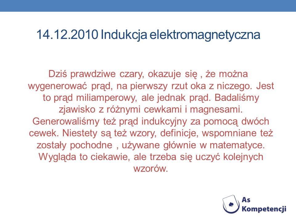14.12.2010 Indukcja elektromagnetyczna