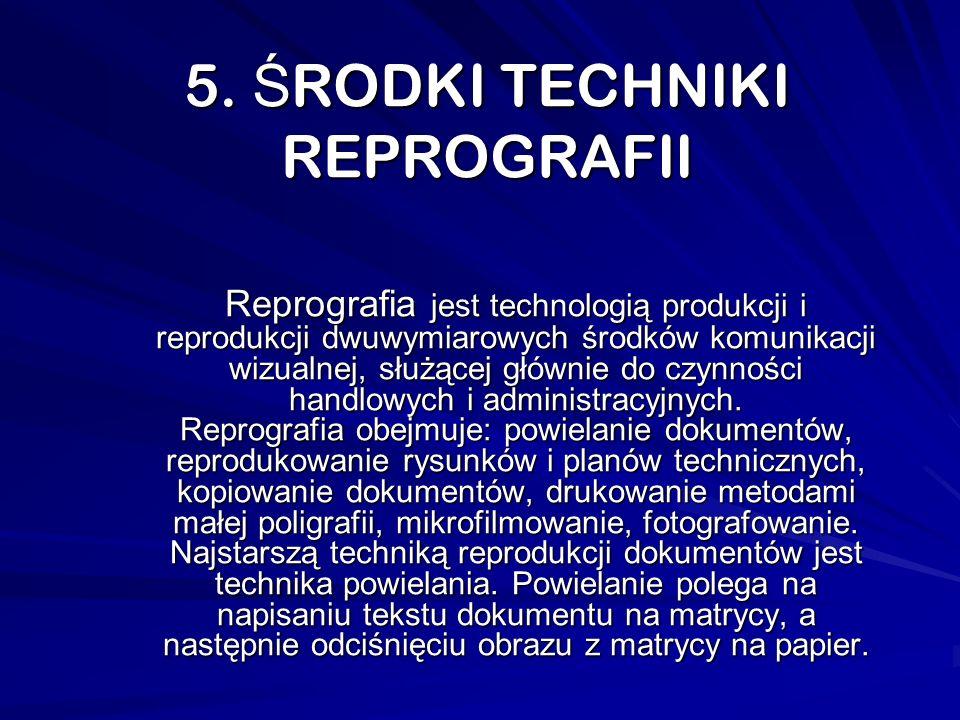 5. ŚRODKI TECHNIKI REPROGRAFII