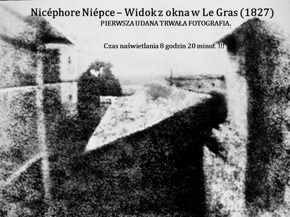 Nicéphore Niépce – Widok z okna w Le Gras (1827)