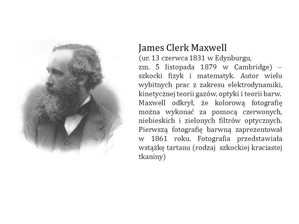 James Clerk Maxwell (ur. 13 czerwca 1831 w Edynburgu,