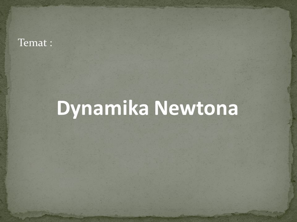 Temat : Dynamika Newtona