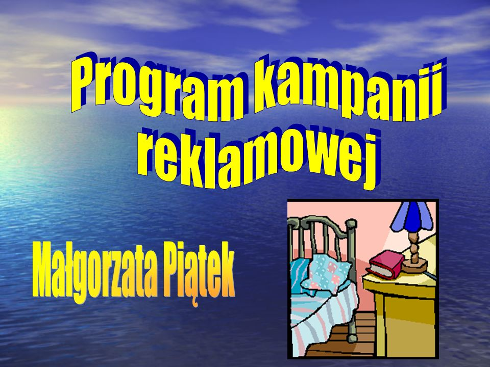 Program kampanii reklamowej Małgorzata Piątek