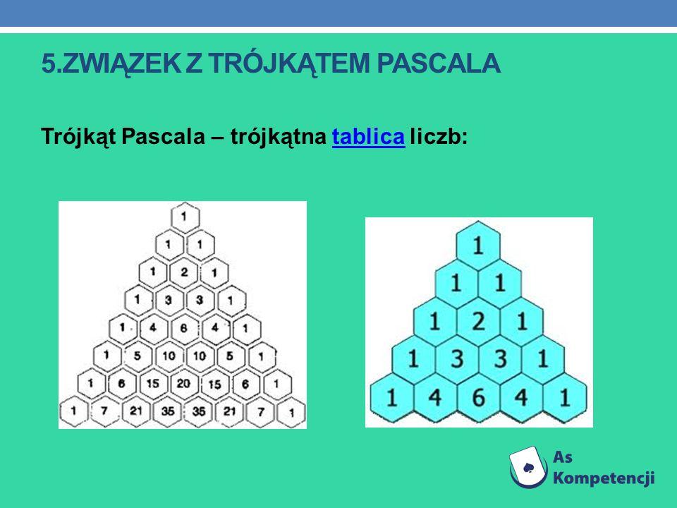 5.związek z trójkątem Pascala