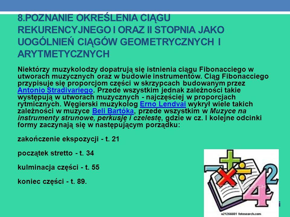 8.poznanie określenia ciągu rekurencyjnego I oraz II stopnia jako uogólnień ciągów geometrycznych i arytmetycznych