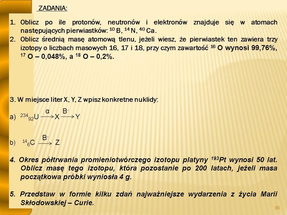 3. W miejsce liter X, Y, Z wpisz konkretne nuklidy: 23492U X Y