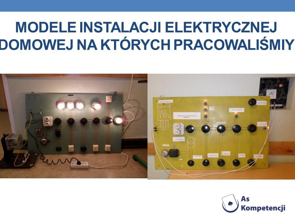 Modele Instalacji elektrycznej domowej na których pracowaliśmiy