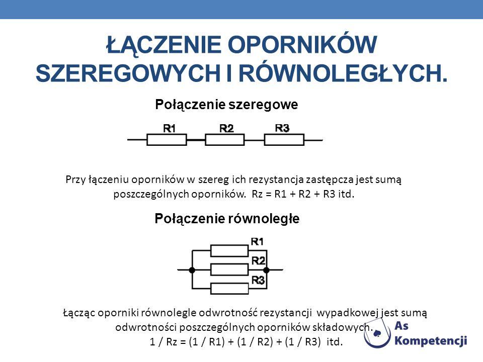 Łączenie oporników szeregowych i równoległych.