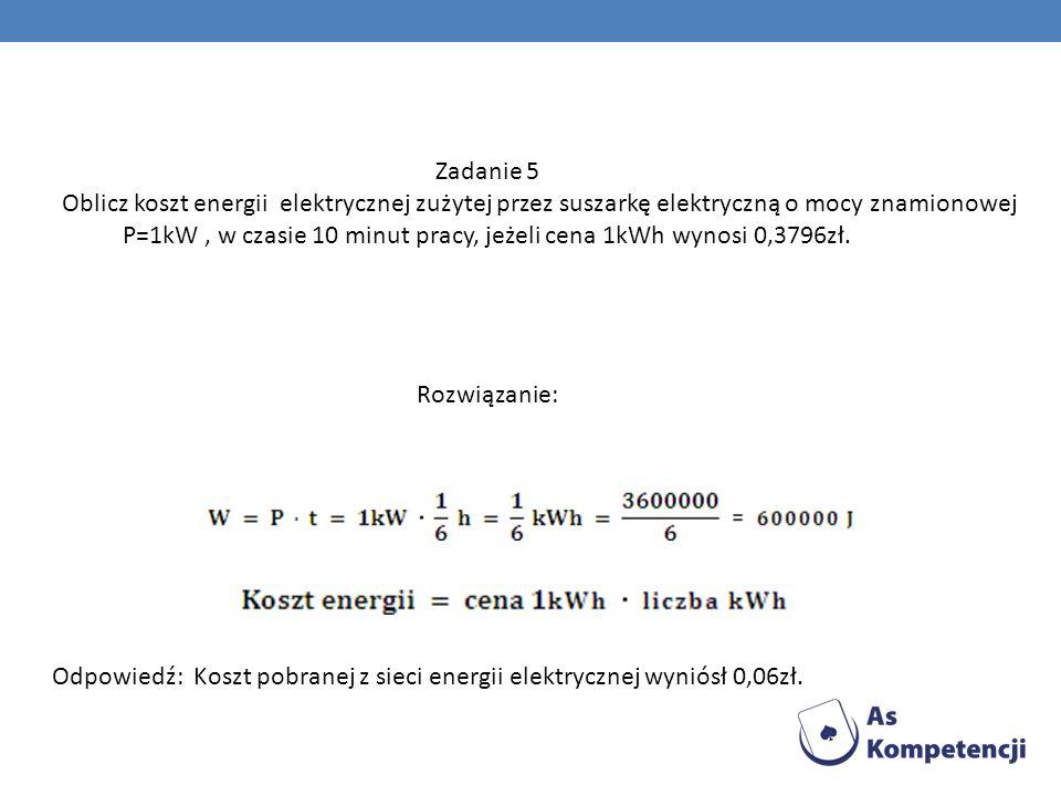 P=1kW , w czasie 10 minut pracy, jeżeli cena 1kWh wynosi 0,3796zł.