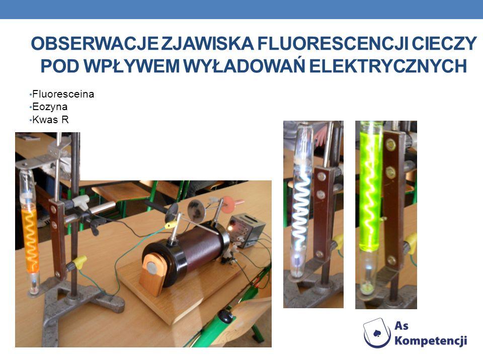 Obserwacje zjawiska fluorescencji cieczy pod wpływem wyładowań elektrycznych
