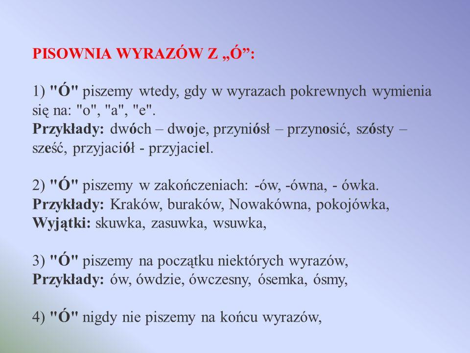 """PISOWNIA WYRAZÓW Z """"Ó :"""