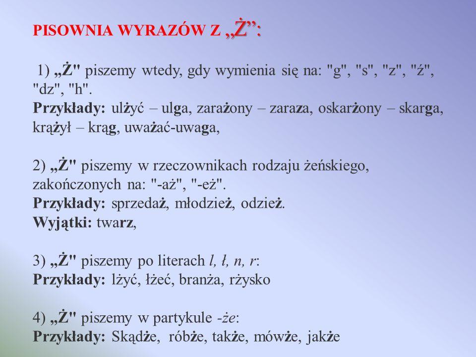 """PISOWNIA WYRAZÓW Z """"Ż :"""
