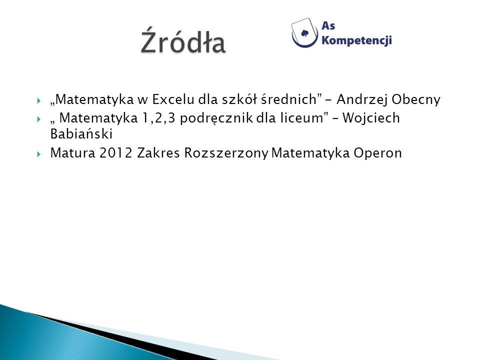 """Źródła """"Matematyka w Excelu dla szkół średnich - Andrzej Obecny"""
