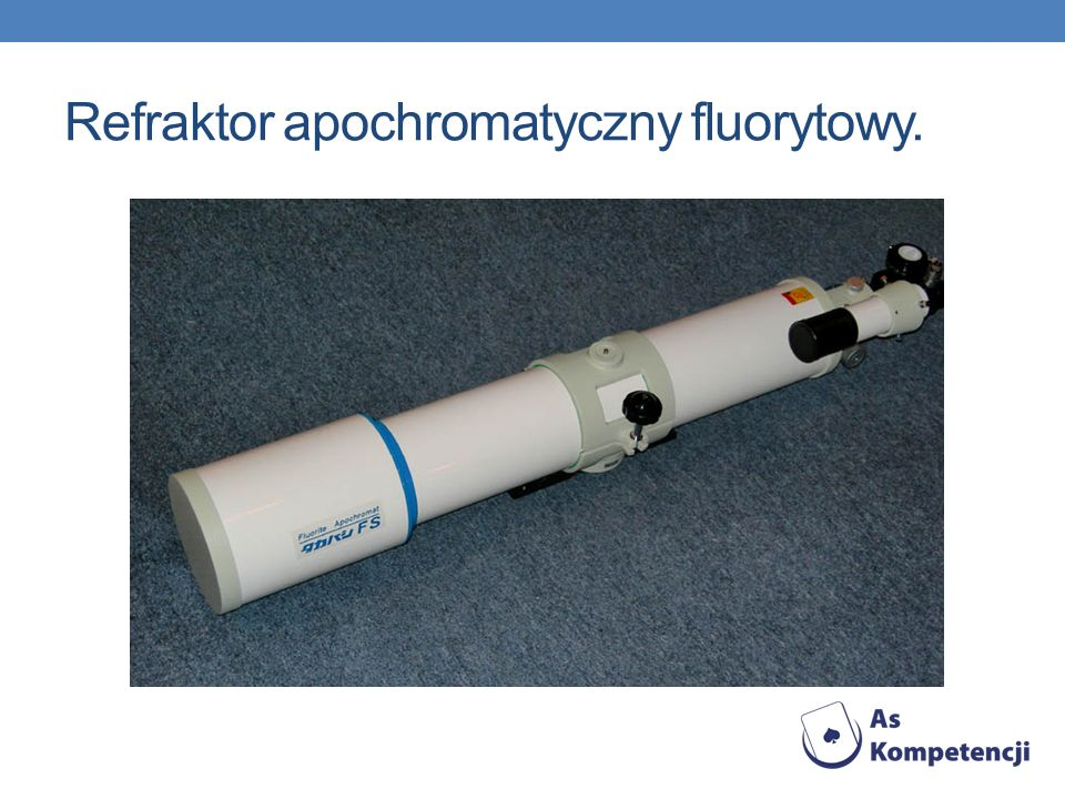 Refraktor apochromatyczny fluorytowy.