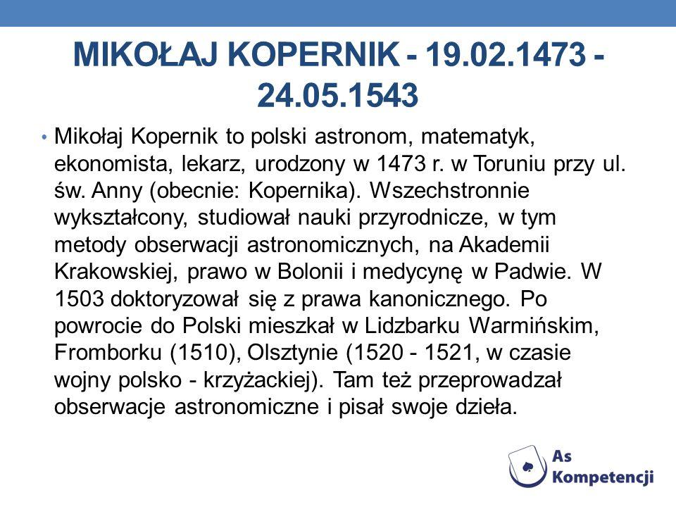 MIKOŁAJ KOPERNIK - 19.02.1473 - 24.05.1543