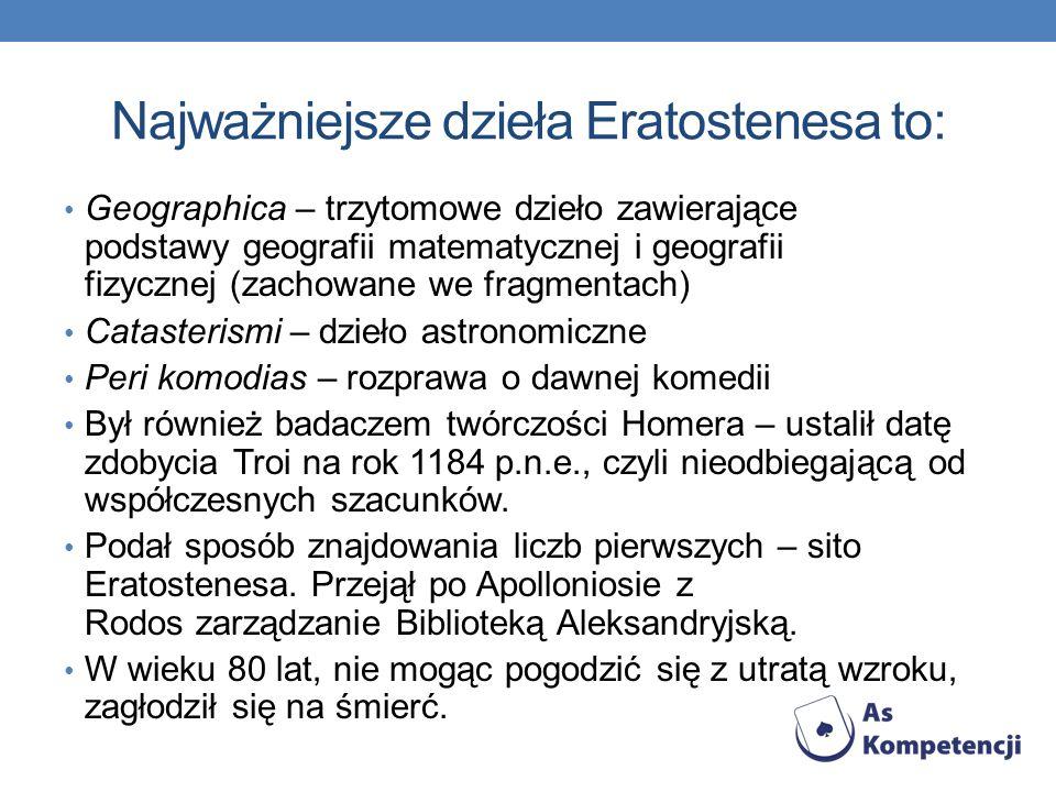 Najważniejsze dzieła Eratostenesa to: