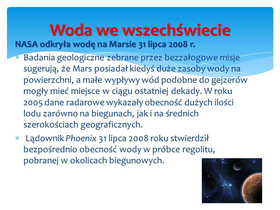 Woda we wszechświecie NASA odkryła wodę na Marsie 31 lipca 2008 r.