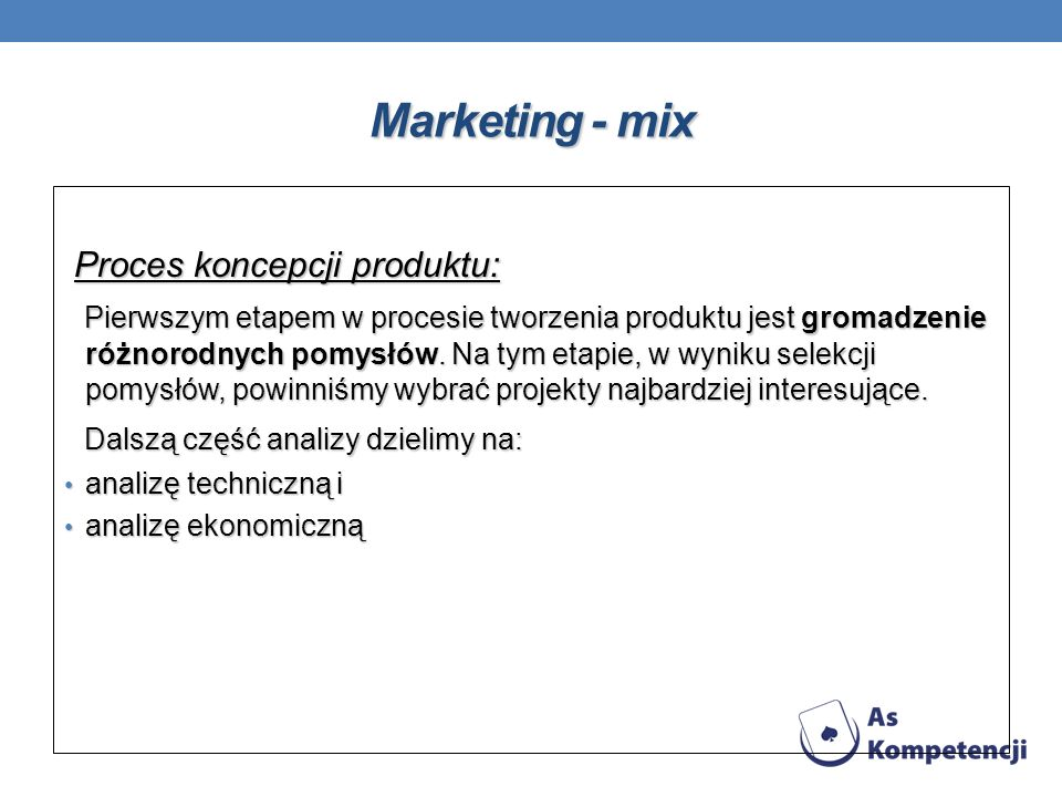 Marketing - mix Proces koncepcji produktu: