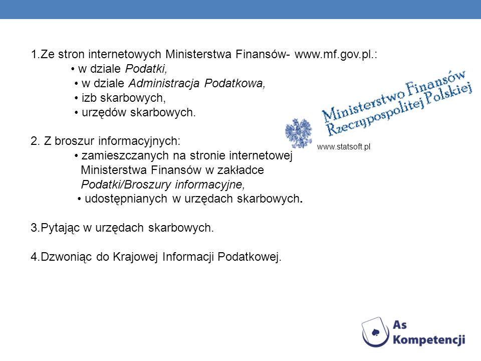 1.Ze stron internetowych Ministerstwa Finansów- www.mf.gov.pl.: