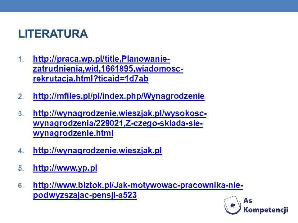 literatura http://praca.wp.pl/title,Planowanie- zatrudnienia,wid,1661895,wiadomosc- rekrutacja.html ticaid=1d7ab.