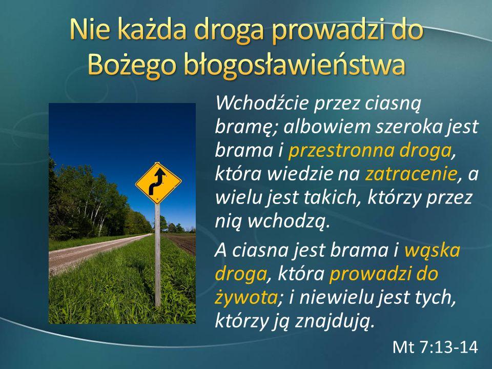 Nie każda droga prowadzi do Bożego błogosławieństwa