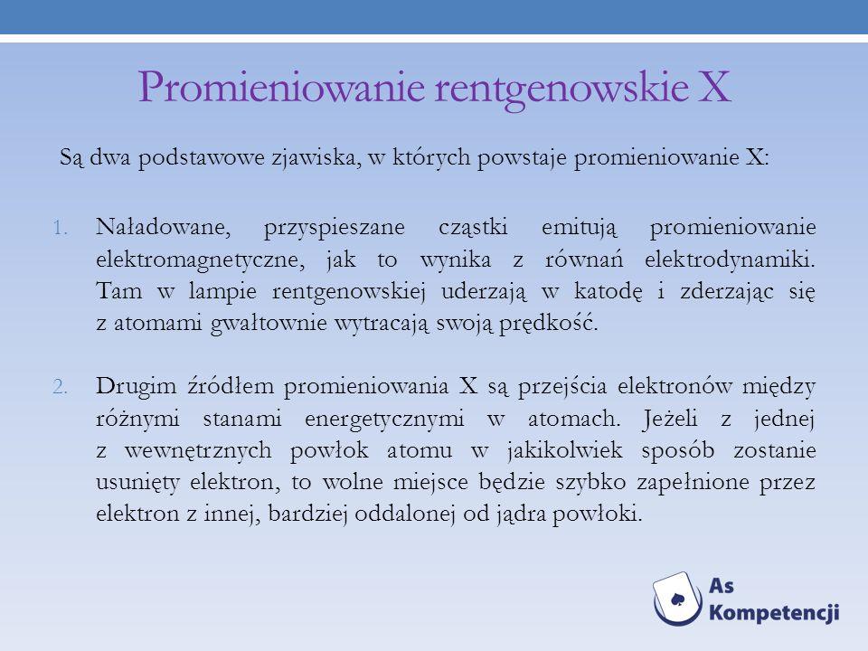 Promieniowanie rentgenowskie X