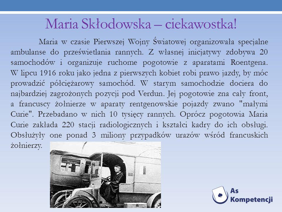 Maria Skłodowska – ciekawostka!