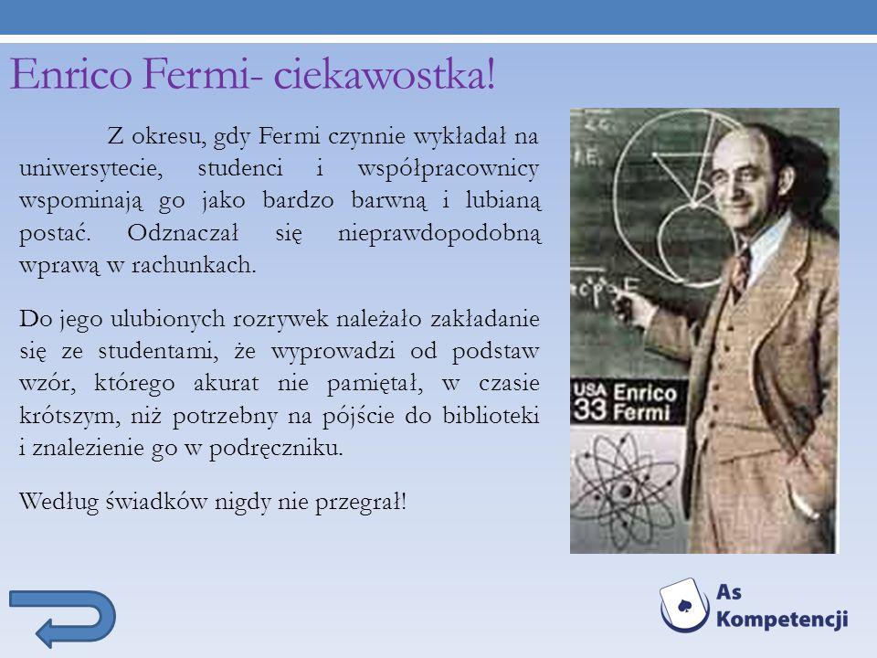 Enrico Fermi- ciekawostka!