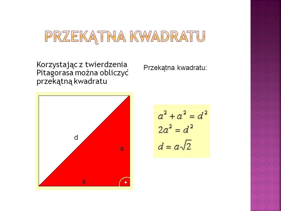 Przekątna kwadratuKorzystając z twierdzenia Pitagorasa można obliczyć przekątną kwadratu.