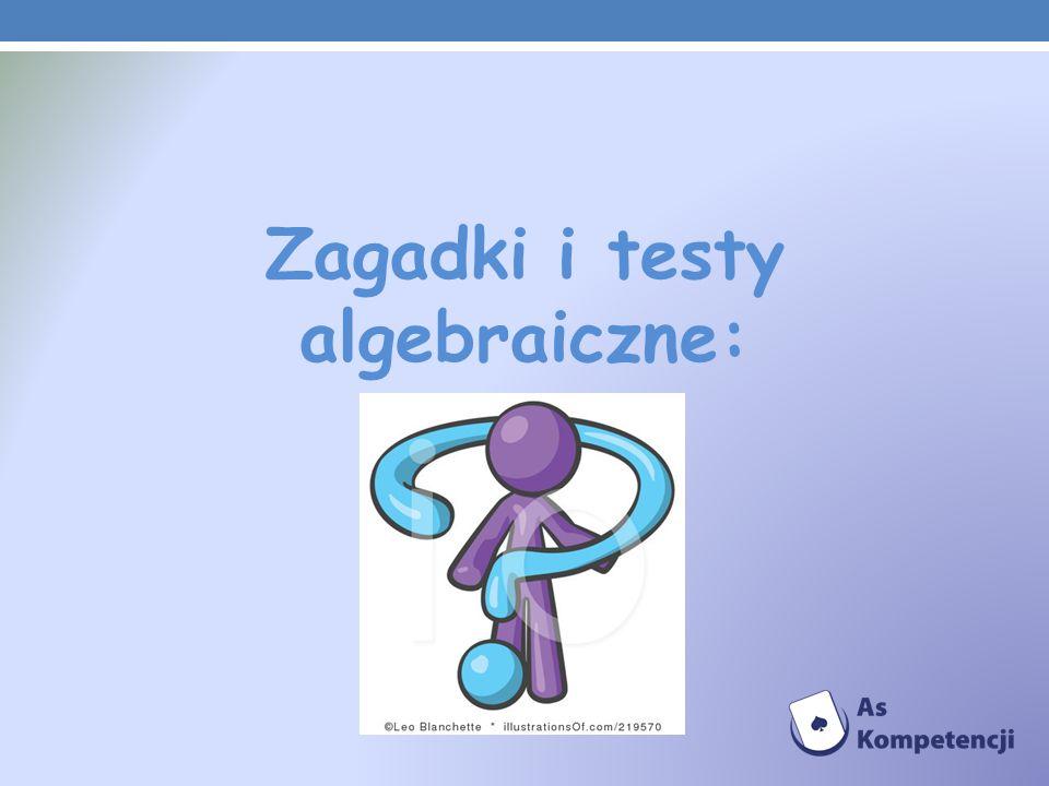 Zagadki i testy algebraiczne: