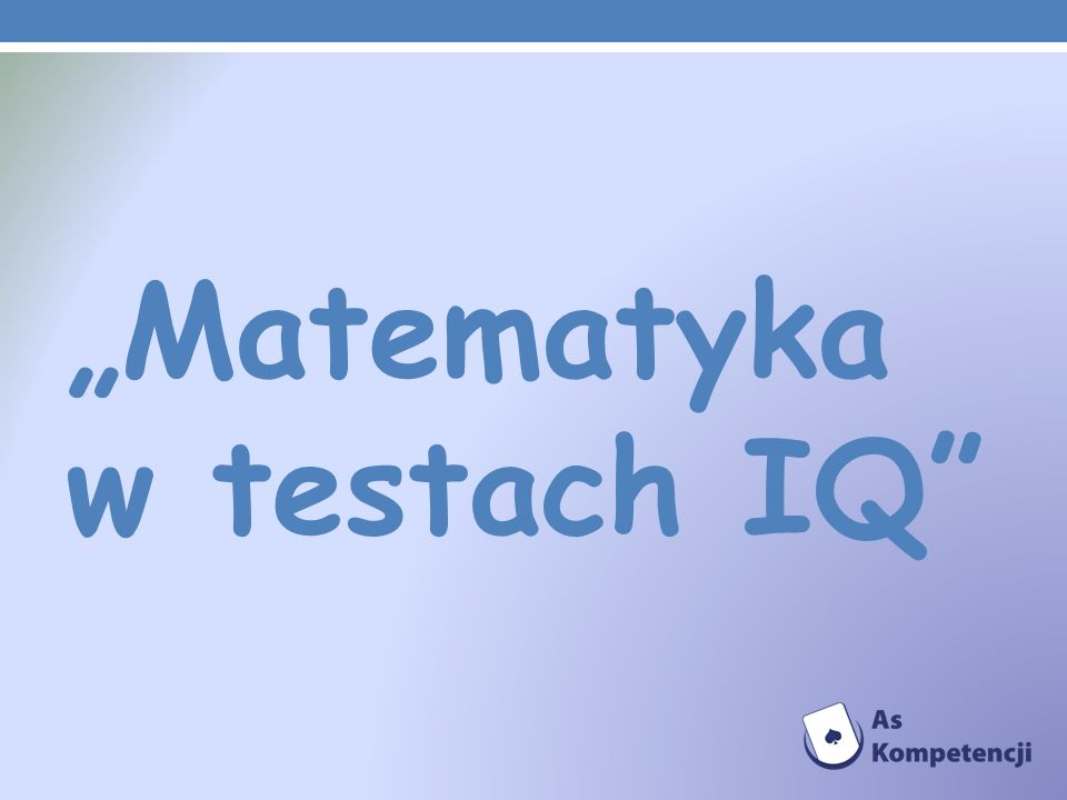 """""""Matematyka w testach IQ"""
