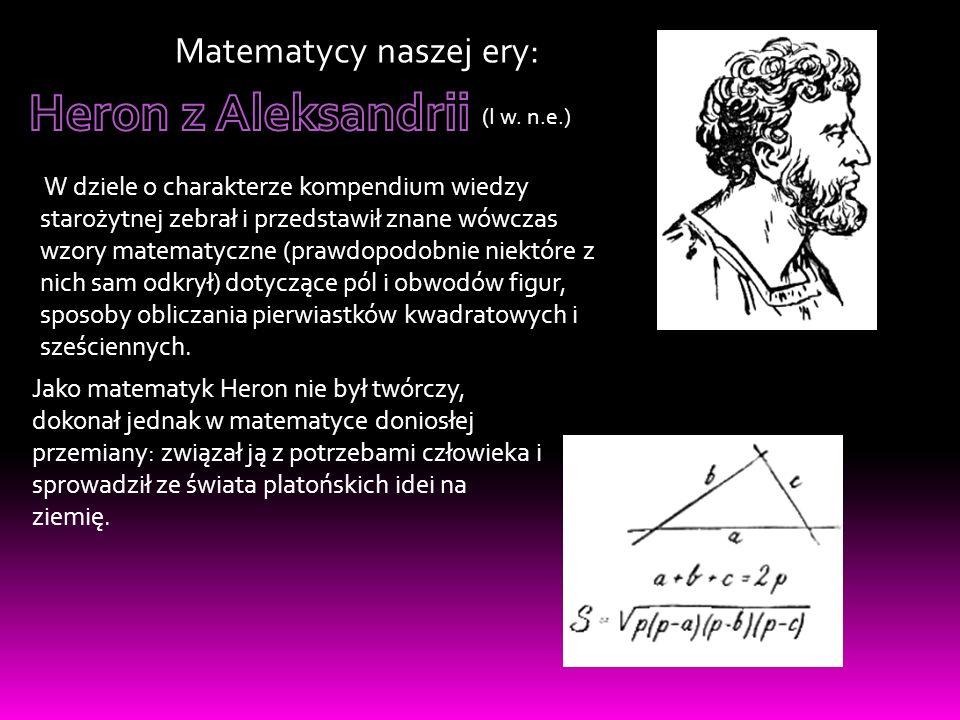 Heron z Aleksandrii Matematycy naszej ery: