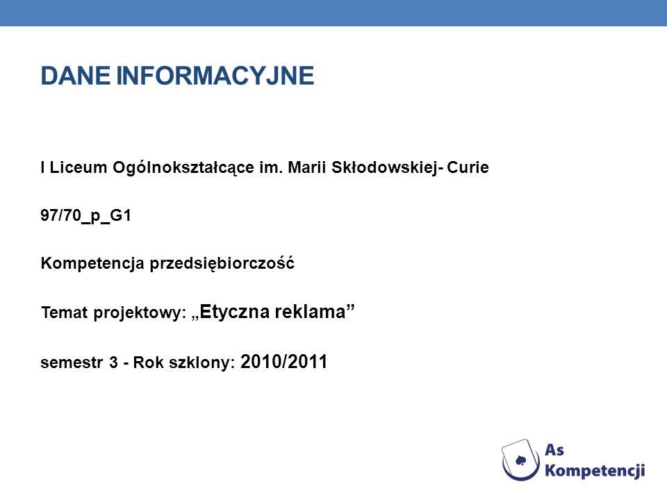 Dane INFORMACYJNE I Liceum Ogólnokształcące im. Marii Skłodowskiej- Curie. 97/70_p_G1. Kompetencja przedsiębiorczość.
