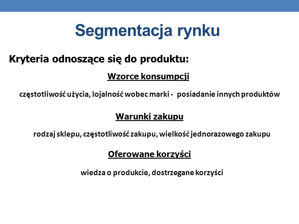 Segmentacja rynku Kryteria odnoszące się do produktu: