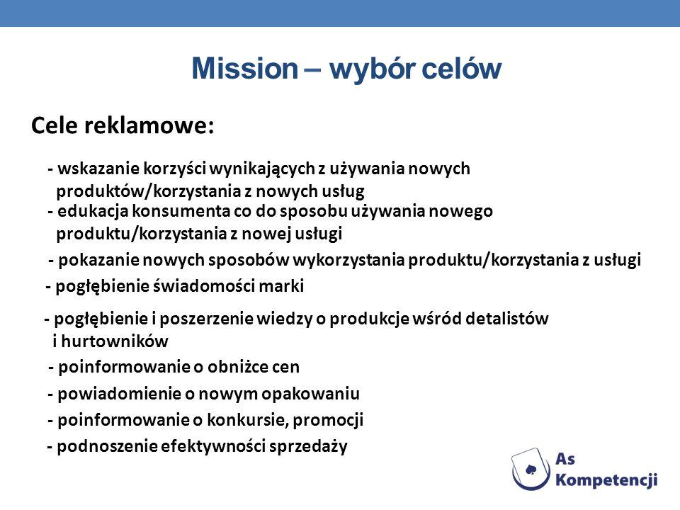 Mission – wybór celów Cele reklamowe: