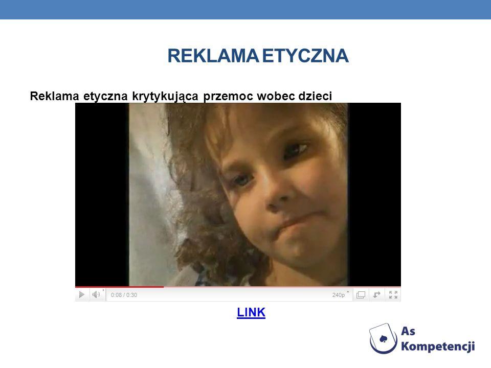 Reklama etyczna Reklama etyczna krytykująca przemoc wobec dzieci LINK