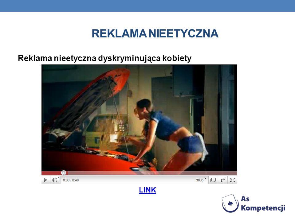 Reklama nieetyczna Reklama nieetyczna dyskryminująca kobiety LINK