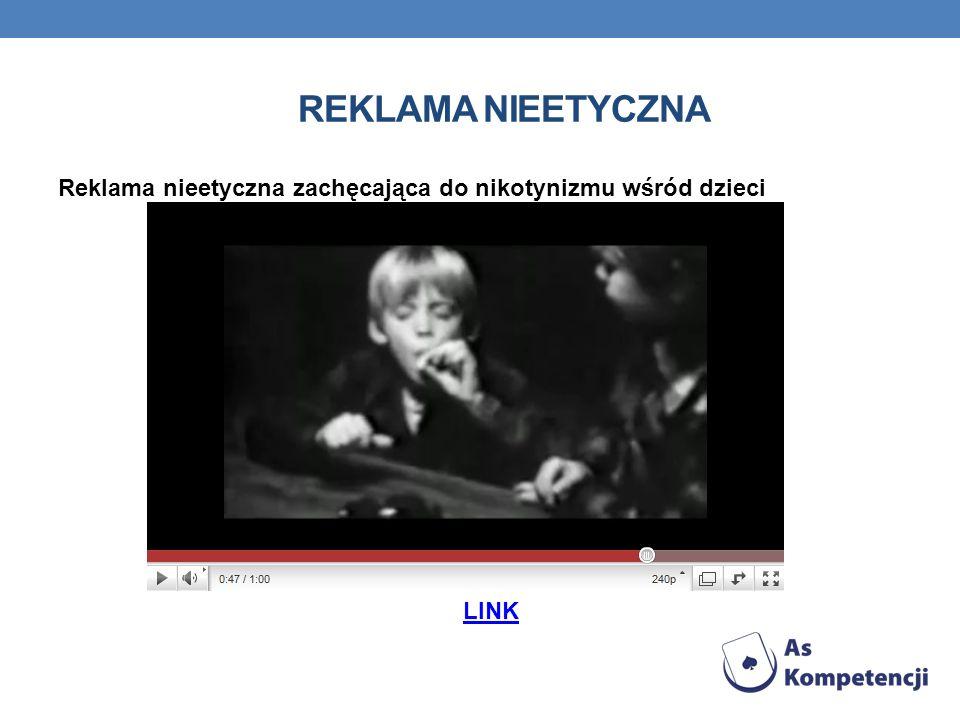 Reklama nieetyczna Reklama nieetyczna zachęcająca do nikotynizmu wśród dzieci LINK
